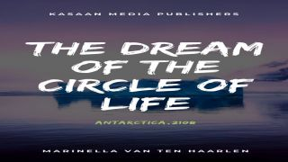 The Dream of the Circle of Life: Antarctica, 2108  (11. edition as an eBook)
